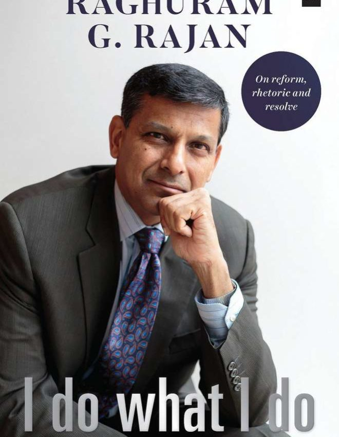 Sensible economics; Sharp Economist. A Review of Raghuram Rajan's I Do What I Do