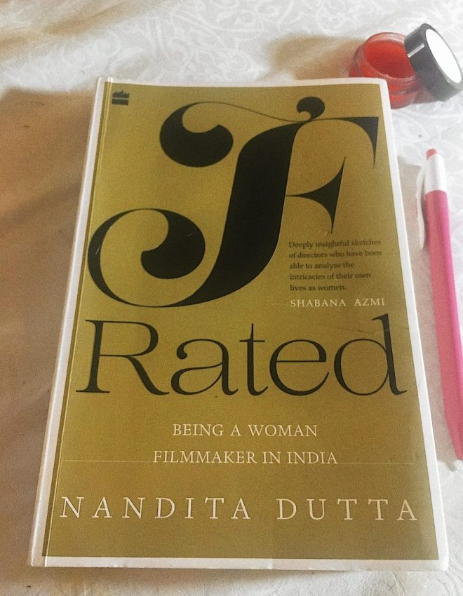 How to be Successful in Bollywood if you are not a man: An Excerpt from F-Rated by Nandita Dutta